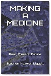 Making a Medicine: Past, Present, Future
