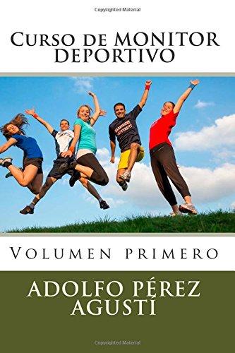 Curso de MONITOR DEPORTIVO: Volumen primero: Volume 4 (Cursos formativos)