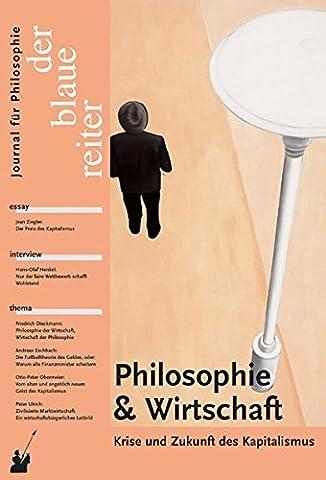 Der Blaue Reiter. Journal für Philosophie / Philosophie und Wirtschaft: Krise und Zukunft des