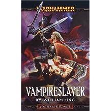 Vampireslayer (A Gotrek & Felix novel) by William King (2004-03-01)