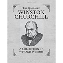 Quotable Churchill; A Collection of Wit & Wisdom (In One Sitting/Miniature Edtn) by Running Press (2013-03-21)