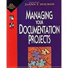 Managing Your Documentation Projects (Wiley Technical Communication Library)