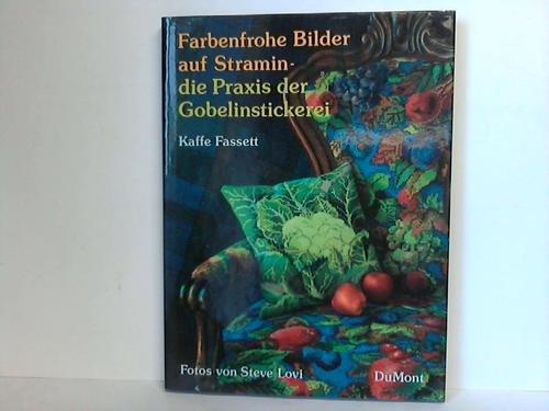 Farbenfrohe Bilder auf Stramin. Die Praxis der Gobelinstickerei.