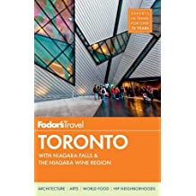 Fodor's Toronto: with Niagara Falls & the Niagara Wine Region (Full-color Travel Guide, Band 24)