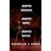 Haunted Castles, Haunted Mansions, Haunted Houses: An intimate look at true haunted locations and terrifying true ghost stories.