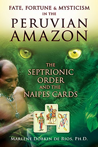 Fate, Fortune & Mysticism in the Peruvian Amazon: The Septrionic Order and the Naipes Cards