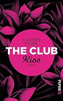 The Club - Kiss: Roman von [Rowe, Lauren]