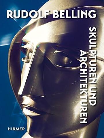 Rudolf Belling: Skulpturen und Architekturen