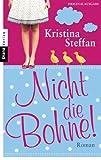 'Nicht die Bohne!: Roman' von Kristina Steffan