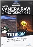 Tutorom Adobe Camera RAW et Photoshop CS5...
