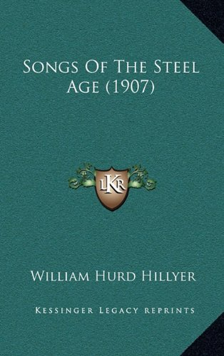Songs of the Steel Age (1907)