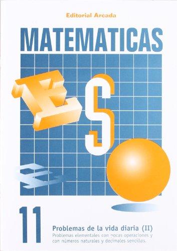 Matemáticas 11. Problemas De La Vida Diaria (II) (Eso Matematicas) por Vv.Aa.