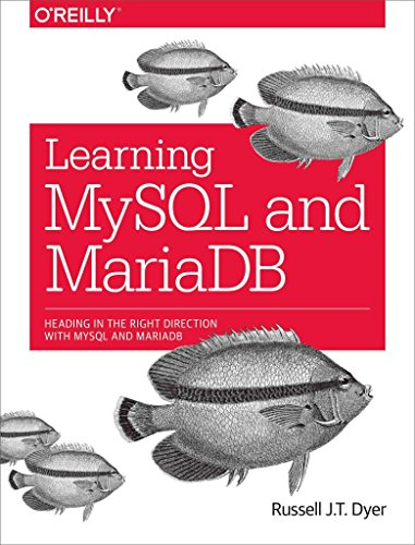 [(Learning MySQL and MariaDB : Heading in the Right Direction with MySQL and MariaDB)] [By (author) Russell Dyer] published on (April, 2015)