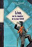 Léon, sur le chantier de la tour Eiffel - Journal d'un ouvrier 1888-1889
