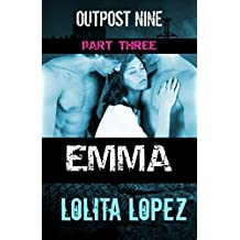 Emma: Part Three (Outpost Nine Book 3)