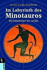 Im Labyrinth des Minotaurus: Fabelwesen der Antike (Albatros im Patmos Verlagshaus) Gebundene Ausgabe