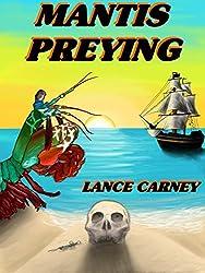 Mantis Preying: A Daniel O'Dwyer Oak Island Adventure