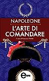 L'arte di comandare (eNewton Classici) (Italian Edition)