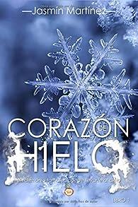 Corazón de hielo: «Un demonio también puede llevarte al cielo» par Jasmín Martínez