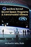 Insiders Reveal Secret Space Programs & Extraterrestrial Alliances: Volume 1