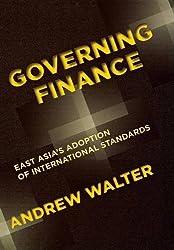 Governing Finance: East Asia's Adoption of International Standards (Cornell Studies in Money)