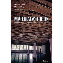 Materialästhetik: Quellentexte zu Kunst, Design und Architektur