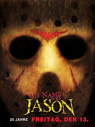 His Name was Jason: 35 Jahre Freitag, der 13. -
