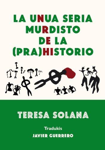 La unua seria murdisto de la (pra)historio por Teresa Solana