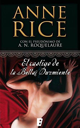 El castigo de la Bella Durmiente (Saga de la Bella Durmiente 2) por ANNE RICE