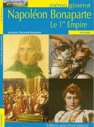 Napoleon Bonaparte - le Premier Empire - Memo