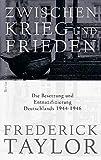 Frederick Taylor: Zwischen Krieg und Frieden