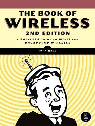Wpa-wep-wireless (The Book of Wireless, 2nd Edition: A Painless Guide to Wi-Fi and Broadband Wireless)