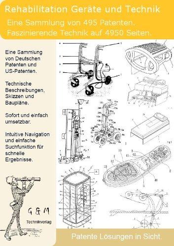 Rehabilitation Geräte und Technik selber bauen: 495 Patente zeigen wie!