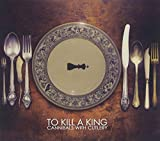 Songtexte von To Kill a King - Cannibals With Cutlery
