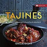 Tajines - echt marokkanisch & einfach köstlich: delicious recipes for Moroccan one-pot-cooking