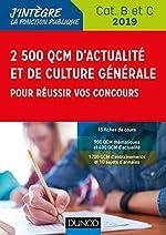 2500 QCM d'actualité et de culture générale pour réussir vos concours 2019 - Catégorie B et C de Malika Abdoun