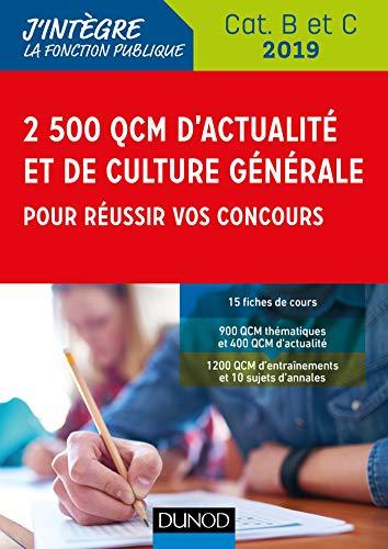 2500 QCM d'actualité et de culture générale pour réussir vos concours 2019