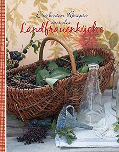 Preisvergleich Produktbild Die besten Rezepte aus der Landfrauenküche