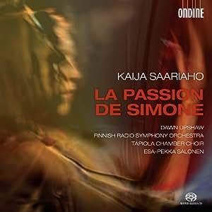 Saariaho: La Passion De Simone [Dawn Upshaw, Esa-Pekka Salonen] [Ondine: ODE 1217-5]