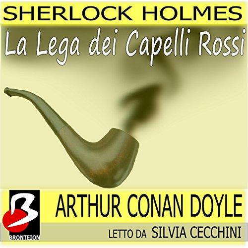 Sherlock Holmes - La Lega dei Capelli Rossi  Audiolibri