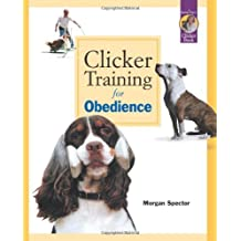 Clicker Training for Obedience by Morgan Spector (1999-02-06)