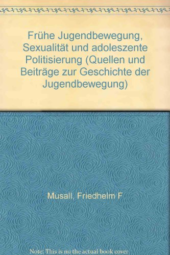 Frühe Jugendbewegung, Sexualität und adoleszente Politisierung. Pädagogisch-sozialpsychologische Untersuchungen zu Entstehung und Verlauf der deutschen Jugendbewegung bis 1920.