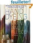 Hand Dyeing Yarn and Fleece: Dip-Dyei...