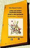 Liebe und andere Verdrießlichkeiten: Amori e altre peripezie