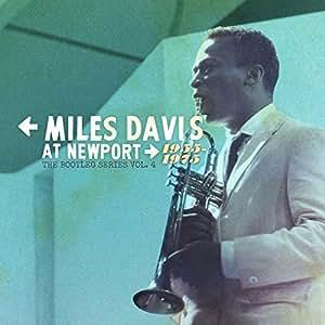 Miles Davis at Newport: 1955-1975: the Bootleg Series Vol. 4