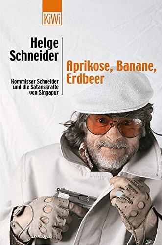 Aprikose Banane Erdbeer: Kommissar Schneider und die gebraucht kaufen  Wird an jeden Ort in Deutschland