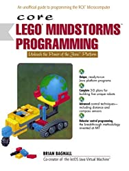 Core LEGO MINDSTORMS Programming: Unleash the Power of the Java Platform: Programming the RCX in Java by Brian Bagnall (11-Mar-2002) Paperback