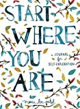 Start Where You Are: A Journal for Self-Exploration by Meera Lee Patel (2016-03-31)