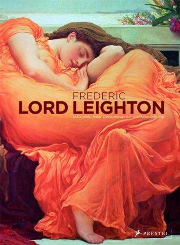 Frederic, Lord Leighton (1830-1896): Maler und Bildhauer der viktorianischen Zeit - Viktorianische Malerei