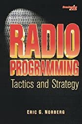 Radio Programming: Tactics & Strategy (Broadcasting & Cable Series)